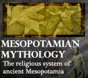 ANCIENT MYTHOLOGIES – MESOPOTAMIAN