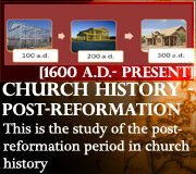 CHURCH TIME PERIOD 4 (Post Reformation)