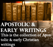 CHRISTIAN WRITINGS (Apostolic and Early)