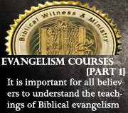 EVANGELISM COURSES (Part 1)