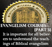 EVANGELISM COURSES (Part 3)
